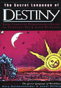 The Secret Language of Destiny: A Complete Personology Guide to Finding Your Life Purpose by Goldschneider, Gary; Elffers, Joost - 2003-10-20
