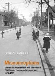Misconceptions: Unmarried Motherhood and the Ontario Children of Unmarried Parents Act 1921-1969