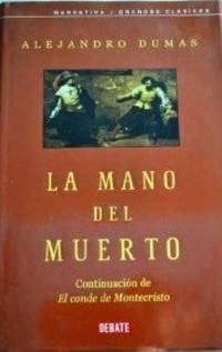 La Mano Del Muerto (Clasicos) (Spanish Edition) by Alexandre Dumas - Hardcover - 2003-11-30 - from Ergodebooks and Biblio.com