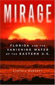 MIRAGE. Florida And The Vanishing Water Of The Eastern U.S.