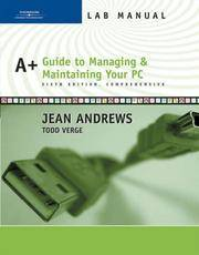 Lab Manual for Andrews' A+ Guide to Managing and Maintaining Your PC, Comprehensive, 6th by  Todd  Jean; Verge - Paperback - 2006 - from Borgasorus Books, Inc and Biblio.com