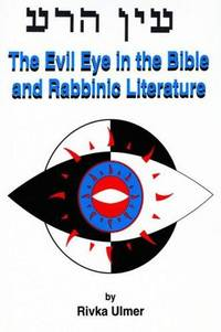 The Evil Eye in the Bible and in Rabbinic Literature