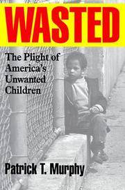 image of WASTED  the Plight of America's Unwanted Children