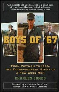 The Boys of '67: From Vietnam to Iraq, The Extraordinary Story of A Few Good Men