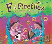 F Is for Fireflies : Gods Summertime Alphabet