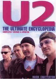 U2 : The Ultimate Encyclopedia