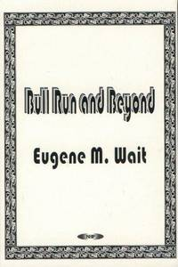 Bull Run and Beyond