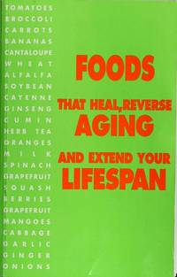 Foods That Heal, Reverse Aging, and Extend Your Lifespan!