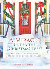 A Miracle Under the Christmas Tree by  Jennifer Basye Sander - Paperback - Signed First Edition - 2012 - from Compass Books and Biblio.co.uk
