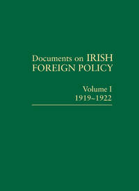 DOCUMENTS ON IRISH FOREIGN POLICY. Volumes 1 - 5