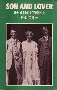 SON AND LOVER. THE YOUNG LAWRENCE by PHILIP CALLOW - Hardcover - Signed - from Picaresque Books & Galerie Fantoosh (SKU: 135)