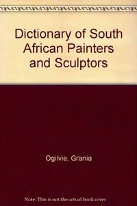 The Dictionary of South African Painters and Sculptors Including Namibia