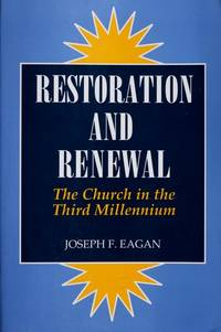 Restoration and Renewal, the Church in the Third Millennium