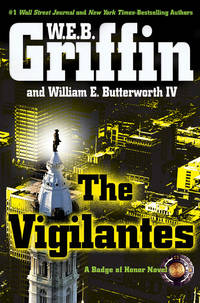 The Vigilantes (Badge of Honor) by  William E. Butterworth IV W.E.B. Griffin - Hardcover - August 2010 - from The Book Nook and Biblio.com