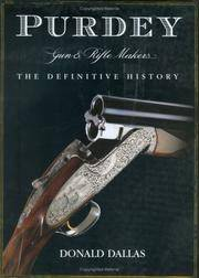 Purdey Gun and Rifle Makers : The Definitive History