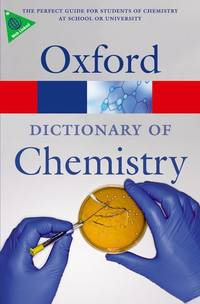 A Dictionary of Chemistry (Oxford Paperback Reference)
