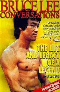 Bruce Lee Conversations : The Life and Legacy of a Legend