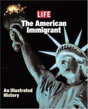image of Life: The American Immigrant (Life (Life Books))