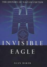 Invisible Eagle - the History of Nazi Occultism