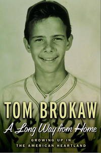 A Long Way from Home: Growing Up in the American Heartland by  Tom Brokaw - Hardcover - Signed - 2002 - from Defunct Books and Biblio.com