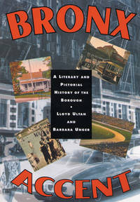 Bronx Accent a Literary and Pictorial History of the Borough