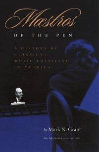 MAESTROS OF THE PEN: A History of Classical Music Criticism in America
