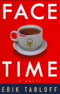 Face-Time: A Novel by  Erik Tarloff - Paperback - Advanced Reading Copy, first prepublication printing - 1998 - from Cup and Chaucer Books and Biblio.com