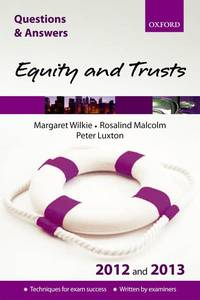 Q & A Revision Guide: Equity and Trusts 2012 and 2013 (Law Questions & Answers)