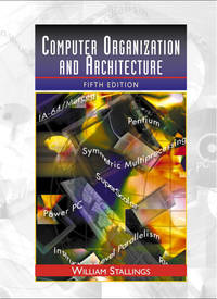 Computer Organization and Architecture: Designing for Performance by  William Stallings - Paperback - 1999 - from DSMBOOKS and Biblio.com