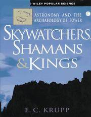 Skywatchers, Shamans and Kings: Astronomy and the Archaeology of Power