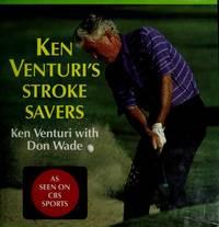 Ken Venturi's Stroke Savers: As Seen on CBS Venturi, Ken and Wade, Don