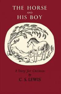 image of The Horse and His Boy (The Chronicles of Narnia Facsimile, Book 3)