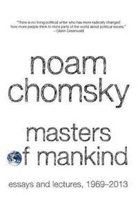 Masters of Mankind: Essays and Lectures, 1969-2013
