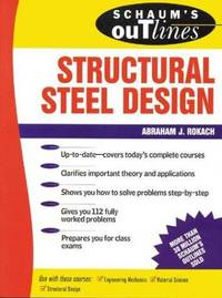 Schaum's Outline of Theory and Problems of Structural Steel Design