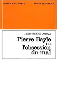 Pierre Bayle ou l'obsession du mal (Presence et pensee) (French Edition)