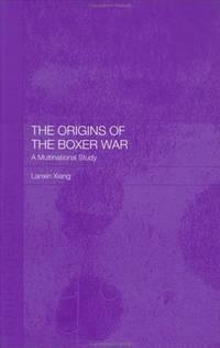The Origins of the Boxer War: A Multinational Study (Graduate Institute of International Studies,...