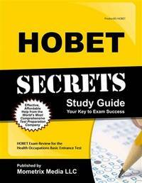 HOBET Secrets Study Guide: HOBET Exam Review for the Health Organization Basic Entrance Test