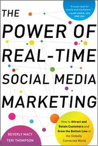Power of Real-Time Social Media Marketing : How to Attract and Retain Customers and Grow the...
