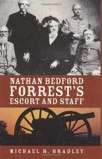 Nathan Bedford Forrest's Escort and Staff