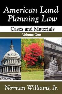image of American Land Planning Law: Case and Materials: Vol 1