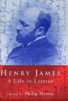 image of Henry James: A Life in Letters