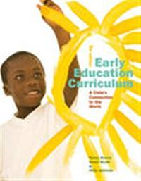 Early Education Curriculum: A Child�s Connection to the World