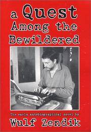 A Quest Among the Bewildered: The Early Autobiographical Novel by Wulf Zendik