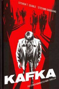 Kafka by  Steven T Seagle - Hardcover - from Mulligan Trading Co. LLC and Biblio.co.uk