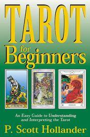 Tarot for Beginners  An Easy Guide to Understanding & Interpreting the  Tarot  )