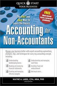 Accounting for Non-Accountants: The Fast and Easy Way to Learn the Basics (Quick Start Your...