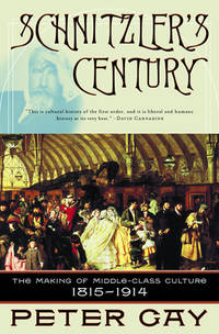 image of Schnitzler's Century: The Making of Middle-Class Culture 1815-1914