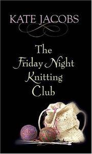 image of The Friday Night Knitting Club (Center Point Platinum Fiction (Large Print))