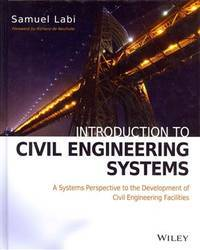 Introduction to Civil Engineering Systems A Systems Perspective to the Development of Civil...