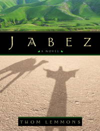 Jabez by Thom Lemmons - Hardcover - 2001-11-13 - from Ergodebooks (SKU: SONG1578565634)